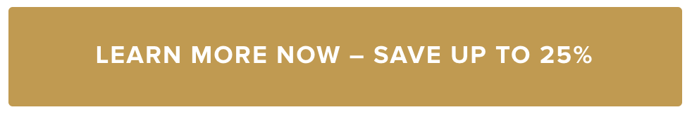 learn more and save up to 25%